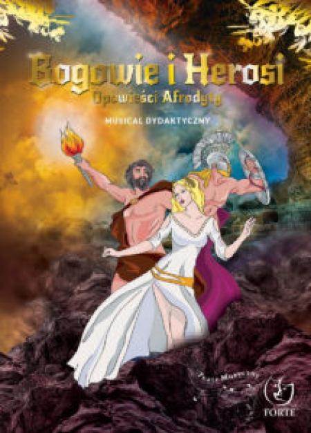 """Musical pt. """"BOGOWIE I HEROSI. Opowieści Afrodyty."""""""
