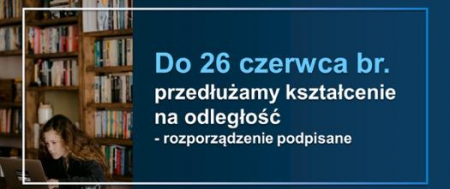 Kształcenie na odległość w szkołach i placówkach przedłużone do 26 czerw