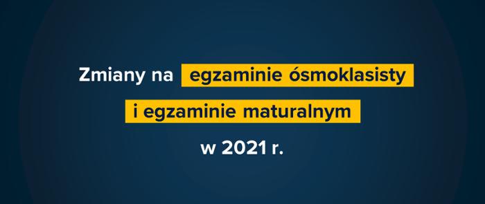 Zmiany na egzaminie ósmoklasisty w 2021 r.